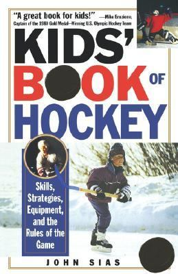 Kids' Book of Hockey Skills, Strategies, Equipment, and the Rules of the Game