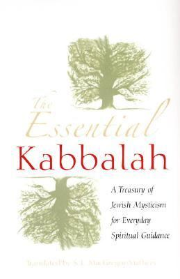 Essential Kabbalah A Treasury Of Jewish Mysticism For Everyday Spiritual Guidance