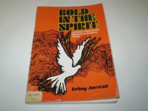 Bold in the spirit;: Lutheran charismatic renewal in America today