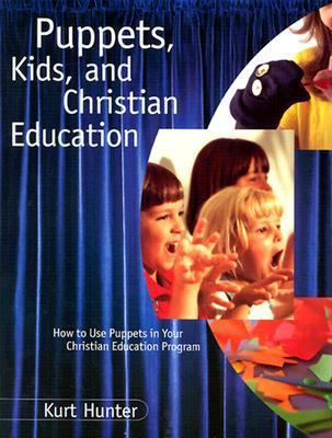 Puppets, Kids, and Christian Education