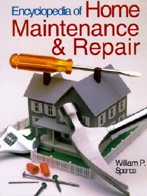 Encyclopedia of Home Maintenance & Repair - William Perkins Perkins Spence - Paperback