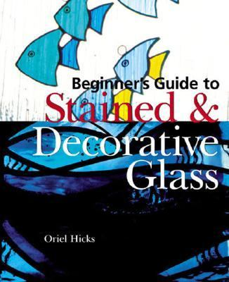 Beginner's Guide to Stained & Decorative Glass