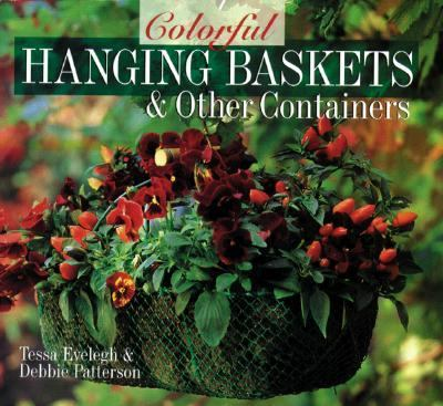 Colorful Hanging Baskets and Other Containers