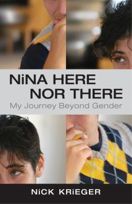 Nina Here nor There : My Journey Beyond Gender