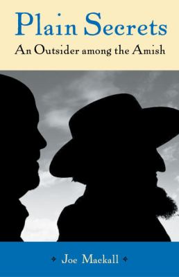 Plain Secrets An Outsider Among America's Most Traditional Amish