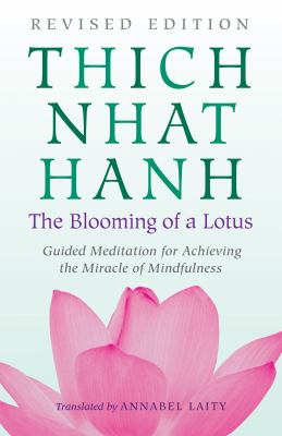 Blooming of a Lotus: The Classic Guided Meditation for Achieving the Miracle of Mindfulness