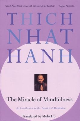 Miracle of Mindfulness An Introduction to the Practice of Meditation