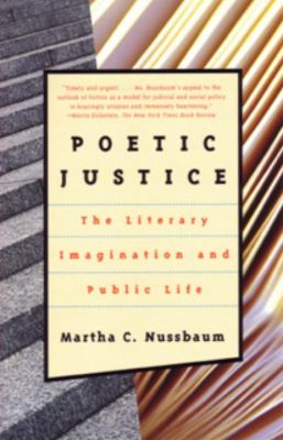Poetic Justice The Literary Imagination and Public Life