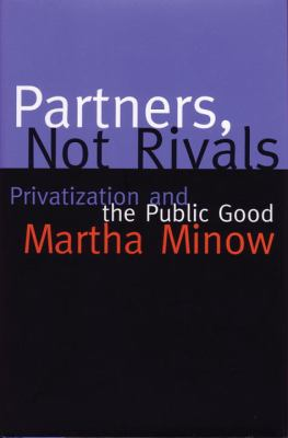 Partners, Not Rivals Privatization and the Public Good