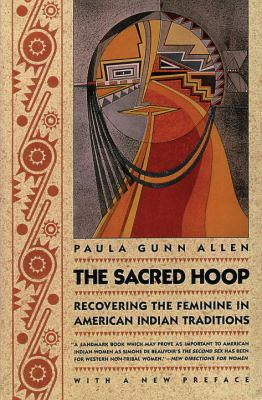 Sacred Hoop Recovering the Feminine in American Indian Traditions  With a New Preface