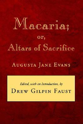 Macaria: Or, Altars of Sacrifice (Library of Southern Civilization)
