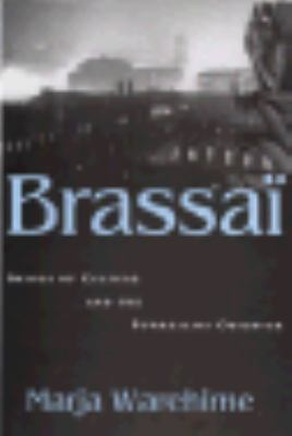 Brassai: Images of Culture and the Surrealist Observer - Marja Warehime - Hardcover