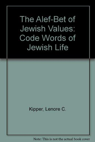 The Alef-Bet of Jewish Values: Code Words of Jewish Life