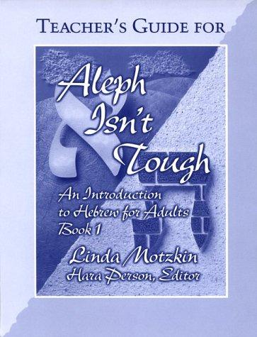 Teacher's Guide for Aleph Isn't Tough: An Introduction to Hebrew for Adults, Book 1