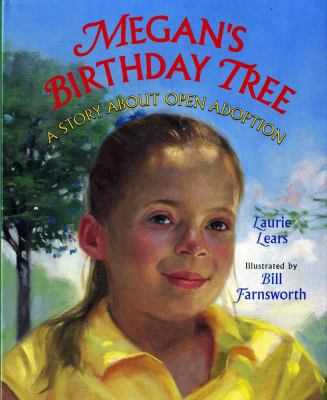 Megan's Birthday Tree A Story about Open Adoption