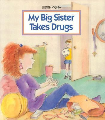My Big Sister Takes Drugs