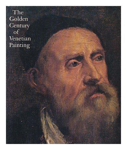 The golden century of Venetian painting / Terisio Pignatti ; catalog in collaboration with Kenneth Donahue