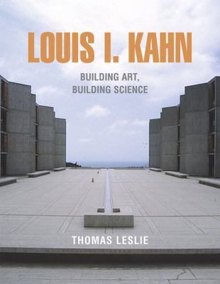 Louis I. Kahn Building Art, Building Science