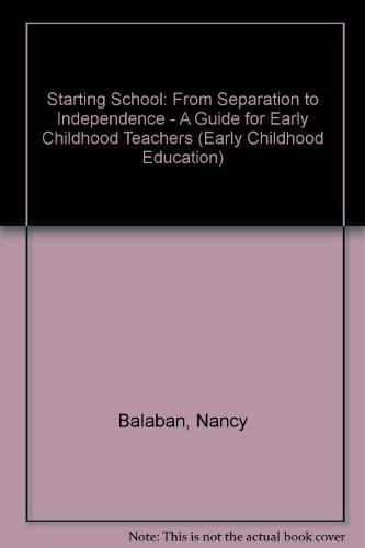 Starting School: From Separation to Independence: A Guide for Early Childhood Teachers (Early Childhood Education Series)