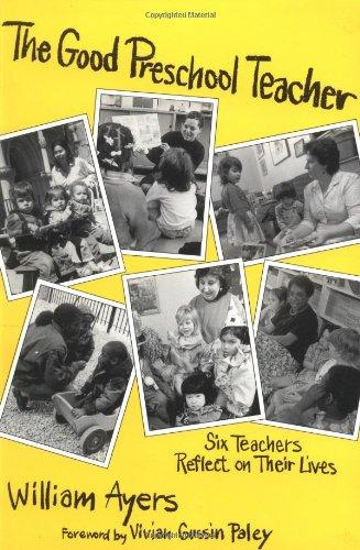The Good Preschool Teacher: Six Teachers Reflect on Their Lives (Early Childhood Education Series) (Special Issues from the Teachers College Record)