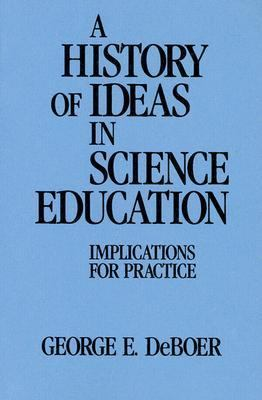 History of Ideas in Science Education Implications for Practice