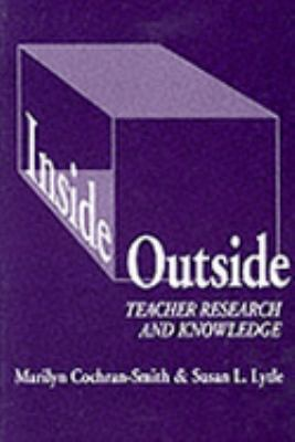 Inside/Outside Teacher Research and Knowledge