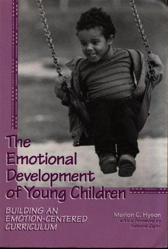 The Emotional Development of Young Children: Building an Emotion-Centered Curriculum (Early Childhood Education Series)