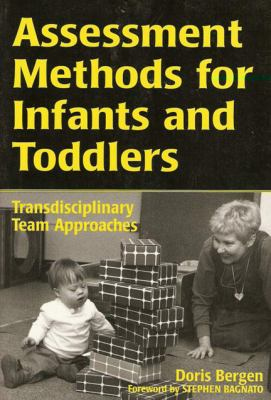 Assessment Methods for Infants and Toddlers Transdisciplinary Team Approaches