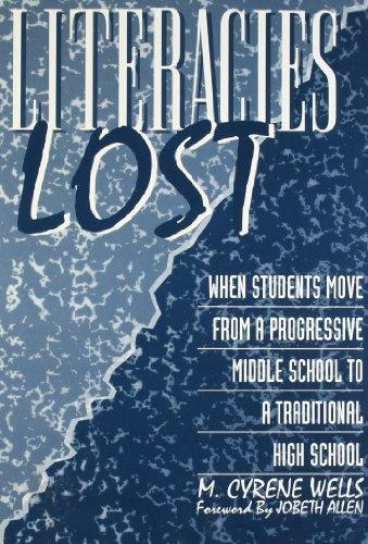 Literacies Lost: When Students Move from a Progressive Middle School to a Traditional High School (Language and Literacy Series)
