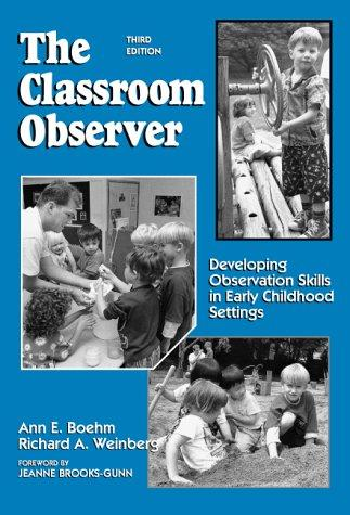 The Classroom Observer: Developing Observation Skills in Early Childhood Settings