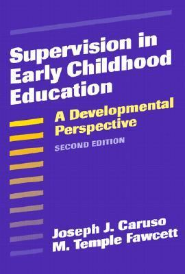Supervision in Early Childhood Education A Developmental Perspective