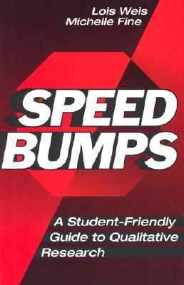 Speed Bumps A Student-Friendly Guide to Qualitative Research