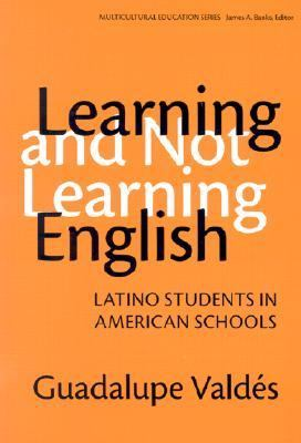 Learning and Not Learning English Latino Students in American Schools