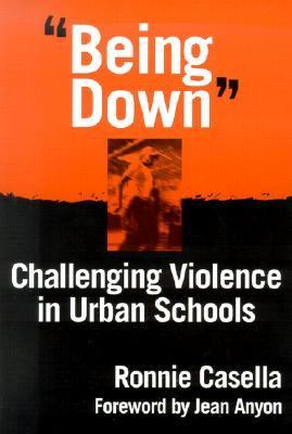 "Being Down"" Challenging Violence in Urban Schools"
