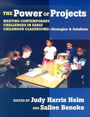 Power of Projects Meeting Contemporary Challenges in Early Childhood Classrooms-- Strategies and Solutions