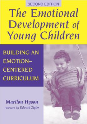 The Emotional Development of Young Children: Building an Emotion-Centered Curriculum (Early Childhood Education Series (Teachers College Pr)) (Early Childhood Education (Teacher's College Pr))