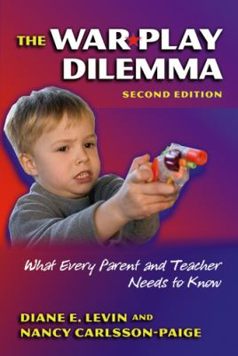 War Play Dilemma What Every Parent And Teacher Needs to Know