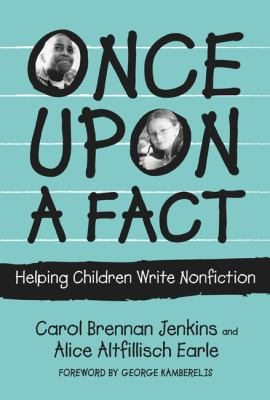 Once upon a Fact Helping Children Write Nonfiction