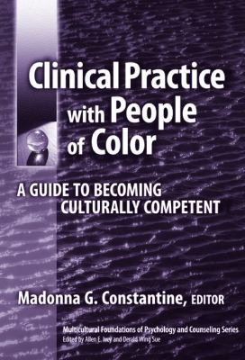 Clinical Practice With People of Color A Guide to Becoming Culturally Competent