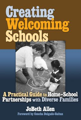 Creating Welcoming Schools: A Practical Guide to Home-School Partnerships with Diverse Families