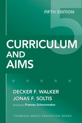 Curriculum and Aims, Fifth Edition (Thinking About Education Series)