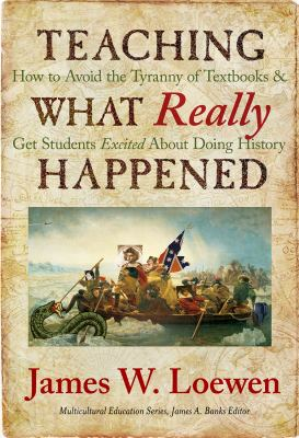 Teaching What Really Happened (text only) by J. W. Loewen