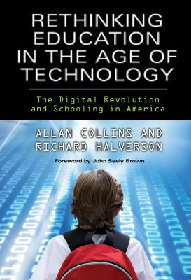 Rethinking Education in the Age of Technology: The Digital Revolution and Schooling in America (Technology, Education--Connections (Tec)) (Technology, Education--Connections (Tec) Series)