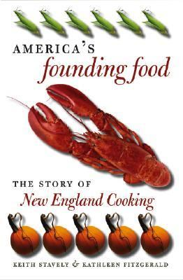 America's Founding Food The Story of New England Cooking