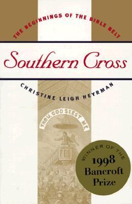 Southern Cross The Beginnings of the Bible Belt