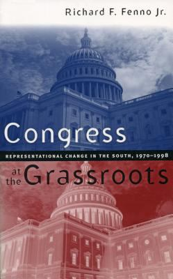 Congress at the Grassroots Representational Change in the South, 1970 -1998