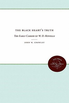 The Black Heart's Truth: The Early Career of W. D. Howells