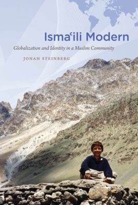 Isma'ili Modern: Globalization and Identity in a Muslim Community (Islamic Civilization and Muslim Networks)