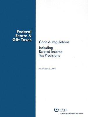 Federal Estate and Gift Taxes Code and Regulations (including Related Income Tax Provisions