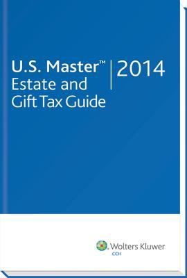 U. S. Master Estate and Gift Tax Guide (2014)